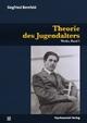 Theorie des Jugendalters - Ulrich Herrmann; Siegfried Bernfeld