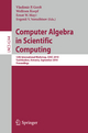 Computer Algebra in Scientific Computing - Vladimir P. Gerdt; Wolfram Koepf; Ernst W. Mayr; Evgenii V. Vorozhtsov