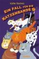 Ein Fall für die Katzenbande - Käthe Recheis