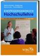 Einsteigerhandbuch Hochschullehre - Kathrin Dummann; Karsten Jung; Susanne Lexa; Yvonne Niekrenz