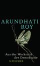 Aus der Werkstatt der Demokratie - Arundhati Roy
