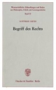 Begriff des Rechts. - Gottfried Dietze
