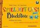 Spiel mit uns! Blockflöte - Frithjof Krepp; Rolf Oppermann