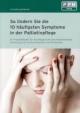 So finden Sie die 10 häufigsten Symptome in der Palliativpflege - Britta Becker; Horst Küpper; Peter Trottenberg
