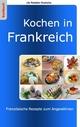 Kochen in Frankreich - Ute Redeker-Sosnizka