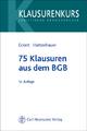 75 Klausuren aus dem BGB - Jörn Eckert; Christian Hattenhauer