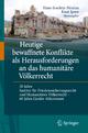 Heutige bewaffnete Konflikte als Herausforderungen an das humanitäre Völkerrecht - Hans-Joachim Heintze; Knut Ipsen