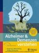 Alzheimer & Demenzen verstehen