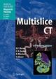 Multislice CT - Maximilian F Reiser; Christoph R. Becker; Konstantin Nikolaou; Gary Glazer