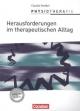 Physiotherapie / Herausforderungen im therapeutischen Alltag