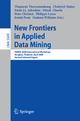 New Frontiers in Applied Data Mining - Thanaruk Theeramunkong; Cholwich Nattee; Paulo J. L. Adeodato; Nitesh Chawla; Peter Christen; Philippe Lenca; Josiah Poon; Graham Williams