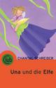 Una und die Elfe - Chantal Schreiber