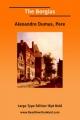 Borgias, the (Large Print) - Alexandre Dumas
