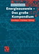 Energieausweis - Das große Kompendium - Andreas Weglage;  Andreas Weglage;  Thomas Gramlich;  Bernd Pauls;  Stefan Pauls;  R Schmelich;  Iris Pawliczek