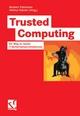 Trusted Computing - Norbert Pohlmann;  Norbert Pohlmann;  Helmut Reimer;  Helmut Reimer