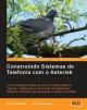 Construindo Sistemas De Telefonia Com O Asterisk (Portuguese) - David Gomillion; Barrie Dempster