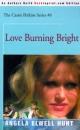 Love Burning Bright - Angela Elwell Hunt