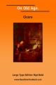 On Old Age; Or, Cato Maior de Senectute; Or, de Senectute (Large Print) - Cicero