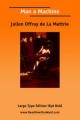 Man a Machine (Large Print) - Julien Offray de La Mettrie