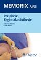 Periphere Regionalanästhesie - Johannes Büttner; Gisela Meier