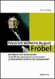 Friedrich Wilhelm August Fröbel - Heinz Stübig