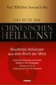 Das Buch der Chinesischen Heilkunst - Bewährtes Heilwissen aus dem Reich der Mitte