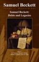 Samuel Beckett: Debts and Legacies - Erik Tonning; Matthew Feldman; Matthijs Engelberts; Dirk van Hulle
