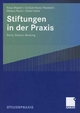 Stiftungen in der Praxis - Klaus Wigand; Cordula Haase-Theobald; Markus Heuel; Stefan Stolte
