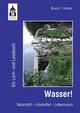 Wasser! Ein Lern- und Lesebuch - Bruno P Kremer