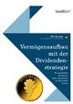 Vermögensaufbau mit der Dividendenstrategie - Dirk Huneke