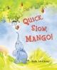 Quick, Slow, Mango! - Anik McGrory