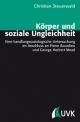 Körper und soziale Ungleichheit - Christian Steuerwald
