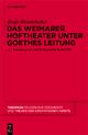 Das Weimarer Hoftheater unter Goethes Leitung - Birgit Himmelseher