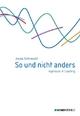 So und nicht anders - Ingenieure im Coaching - Angela Schönewald