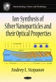 Ion-Synthesis of Silver Nanoparticles & Their Optical Properties - Andrey L. Stepanov