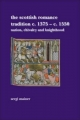 The Scottish Romance Tradition c. 1375-c. 1550 - Sergi Mainer