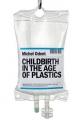 Childbirth in the Age of Plastics
