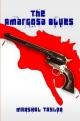 Amargosa Blues - Marshal Taylor