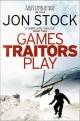 Games Traitors Play - Jon Stock