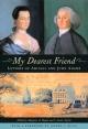 My Dearest Friend - Abigail Adams; John Adams; Margaret A. Hogan; C. James Taylor