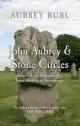 John Aubrey & Stone Circles - Aubrey Burl