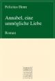 Annabell, eine unmögliche Liebe - Felicitas Henn