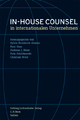 In-house Counsel in internationalen Unternehmen - Sylvie Hambloch-Gesinn; Beat Hess; Andreas L. Meier; Reto Schiltknecht; Christian Wind