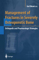 Management of Fractures in Severely Osteoporotic Bone