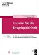 Impulse für die Entgeltgleichheit - Andrea Jochmann-Döll; Edeltraud Ranftl