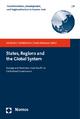 States, Regions and the Global System - Andreas Vasilache; Reimund Seidelmann; José Luis de Sales Marques