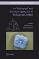 An Ecological and Societal Approach to Biological Control - Jorgen Eilenberg; Heikki M. T. Hokkanen