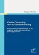 Career Counseling versus Karriereberatung: Kulturbedingte Abweichungen in der englisch- und deutschsprachigen Beratungsliteratur - Alexander C. Parether