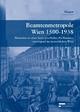Beamtenmetropole Wien 1500-1938 - Karl Megner