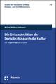Die Dekonstruktion der Demokratie durch die Kultur - Mirjam Weiberg-Salzmann